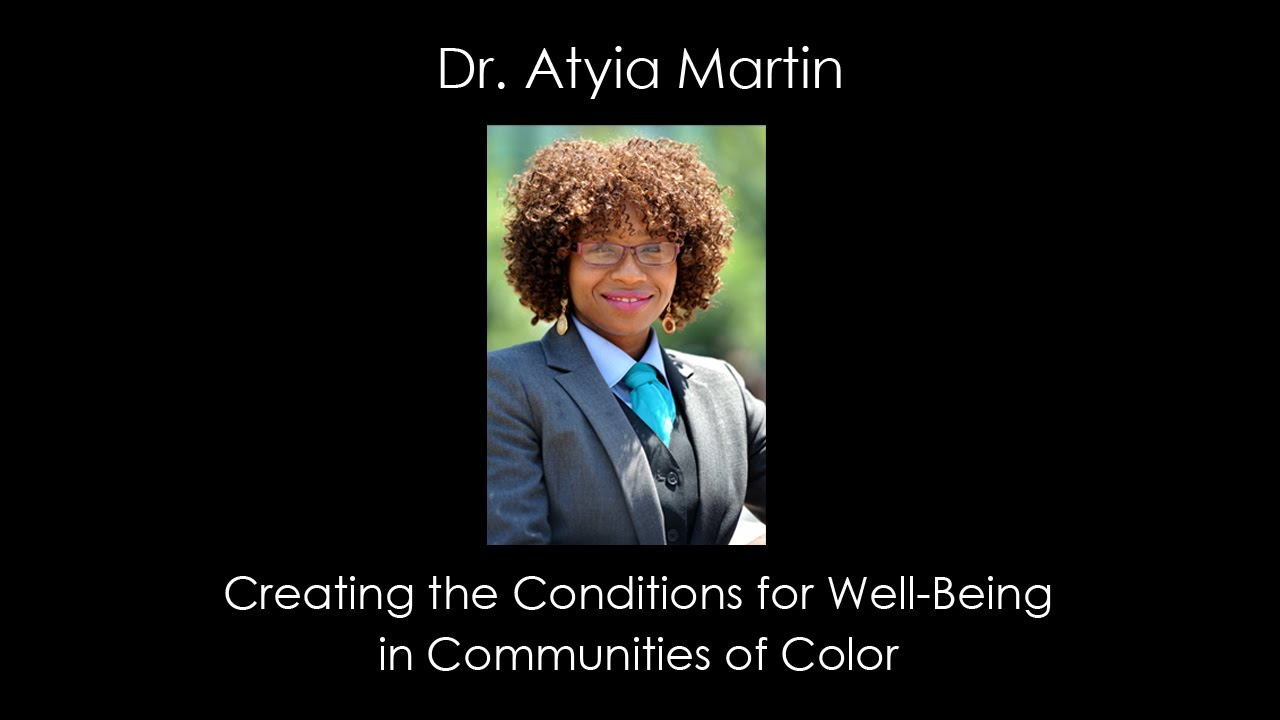 Dr. Atyia Martin on Creating the Conditions for Well-being in Communities of Color