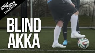 LEARN AMAZING FOOTBALL SOCCER SKILLS - Skill 1 - Blind AKKA - STR skill School