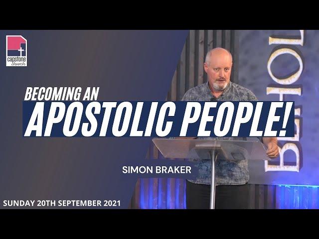 Becoming an Apostolic People | Simon Braker | 19th September 2021