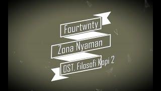 Download lagu Fourtwnty - Zona Nyaman  KARAOKE TANPA VOKAL (OST  Filosofi Kopi 2)