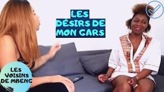 Les Voisins De Mbeng Les DÉsirs De Mon Gars