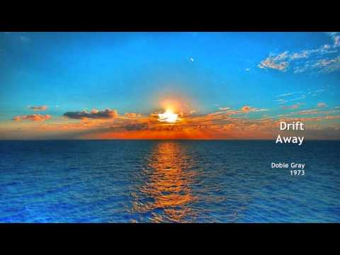 Drift Away - Dobie Gray - 1973