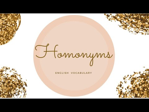Homonyms-Words with Multiple Meanings