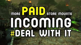 More PAID Store Mounts INCOMING #DealWithIt