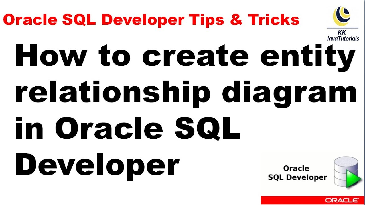 How To Create Entity Relationship Diagram In Oracle Sql Developer Oracle Sql Developer Tutorial Youtube