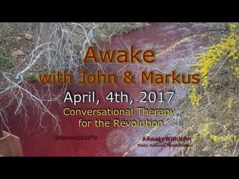 Awake...With John & Markus - April 4th, 2017