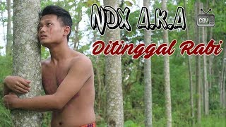 [4.63 MB] NDX A.K.A - Ditinggal Rabi (PARODI)