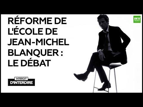 Interdit d'Interdire - Réforme de l'Ecole de Jean-Michel Blanquer : le débat