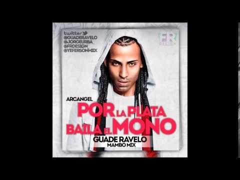 Arcangel - Por La Plata Baila El Mono (Version Mambo)