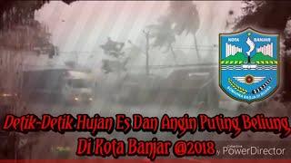 Video Hujan Es Dan Puting Beliung  Di kota Banjar Terjadi 2 Kali download MP3, 3GP, MP4, WEBM, AVI, FLV Juli 2018