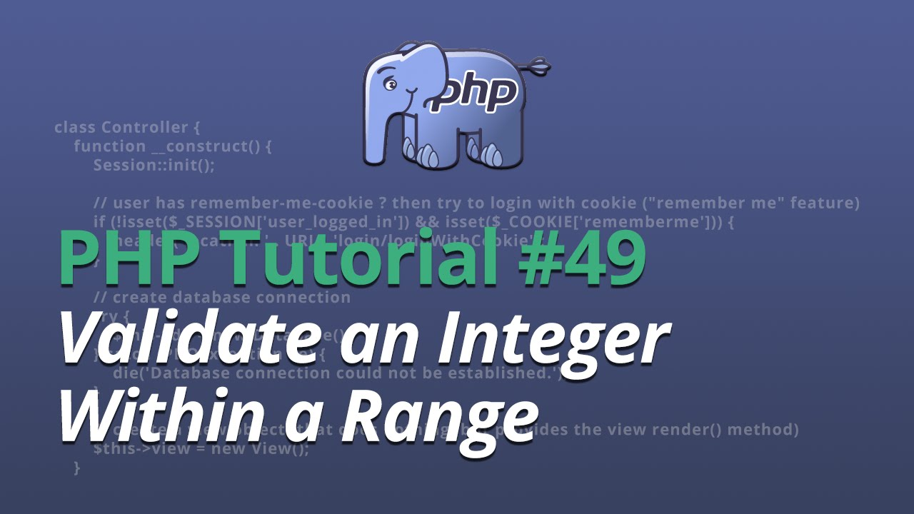 PHP Tutorial - #49 - Validate an Integer Within a Range