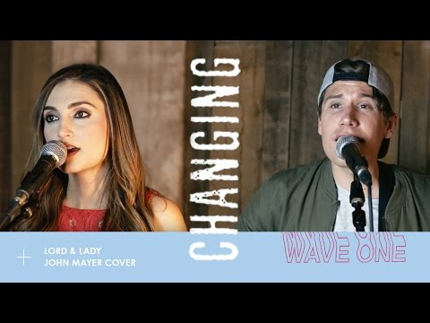 Changing (John Mayer) | Lord & Lady Cover