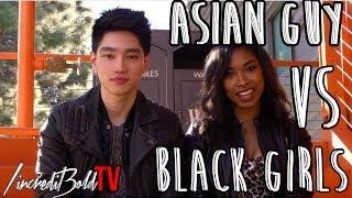 Asian Guy VS Black Girls