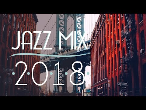 Jazz Music Best Songs 2018 | Best of Modern Jazz #2
