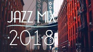 Jazz Music Best Songs 2018 | Best of Modern Jazz #2