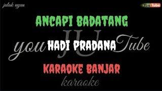 Download lagu Ancapi badatang - hadi pradana - karaoke banjar