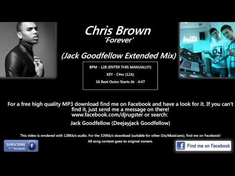 Chris Brown - Forever (120BPM)  (Jack Goodfellow Extended Mix)