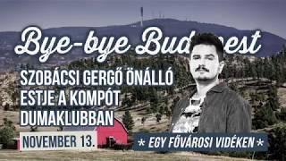Bye-bye Budapest | november 13. | Dumaszínház