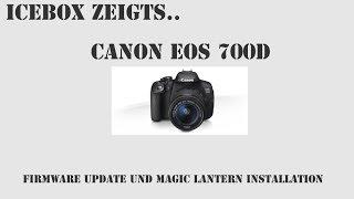 CANON EOS 700D - Firmware Update und Magic Lantern Installation