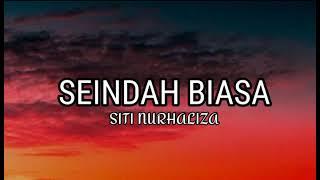 Seindah biasa-siti nurhaliza(lyrics)
