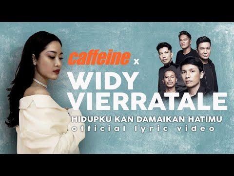 CAFFEINE X WIDI VIERRATALE - HIDUPKU KAN DAMAIKAN HATIMU (Official Lyric Video)