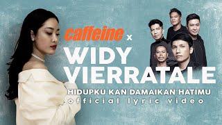Download Mp3 Caffeine X Widy Vierratale - Hidupku Kan Damaikan Hatimu   Lyric Video