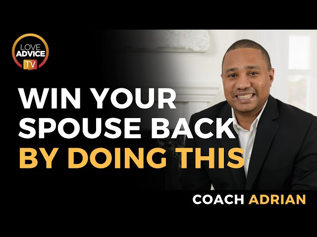 How To Win Back Your Spouse