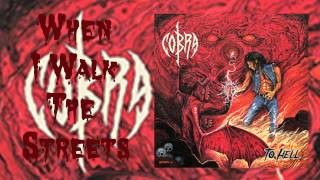 Cobra ~ When I Walk The Streets