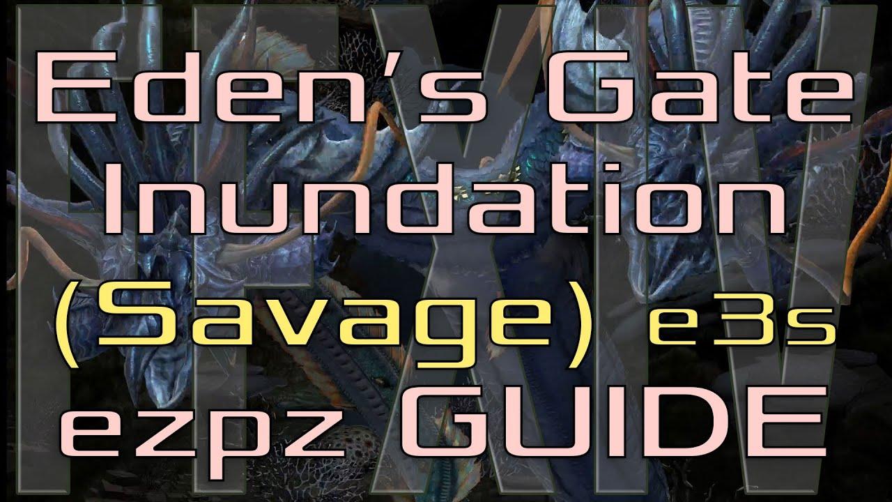 FFXIV - Eden's Gate: Inundation (Savage) - EzPz Guide! (E3S)