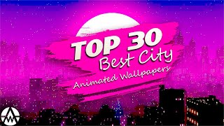 City Animated Wallpapers TOP30 | Free download [AW]