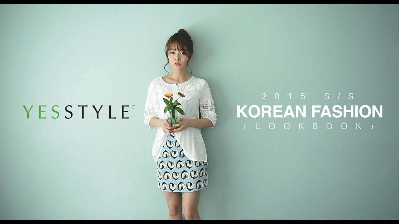 YesStyle Korean Fashion 2015 S/S Collection Full Version ...
