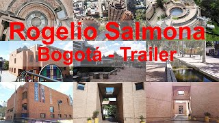 Rogelio Salmona His most remarkable constructions in Bogotá Trailer