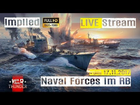 War Thunder LIVE Stream NAVAL FORCES BETA TEST im RB GAMEPLAY mit Implied