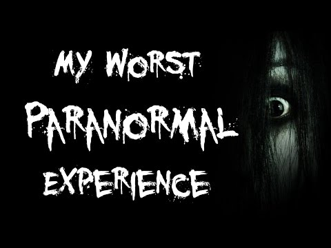 My WORST Paranormal Encounter