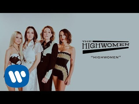 "The Highwomen - New Song ""Highwomen"""