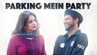 Parking Mein Party | Mazhar Fakhar (ft. Ali Gul Pir ) | MangoBaaz