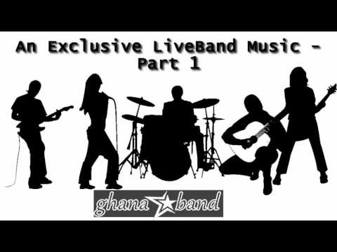 An Exclusive Ghanaian Live-Band Music - Part 1