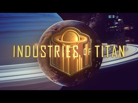 Industries of Titan - Early Access Announcement Trailer