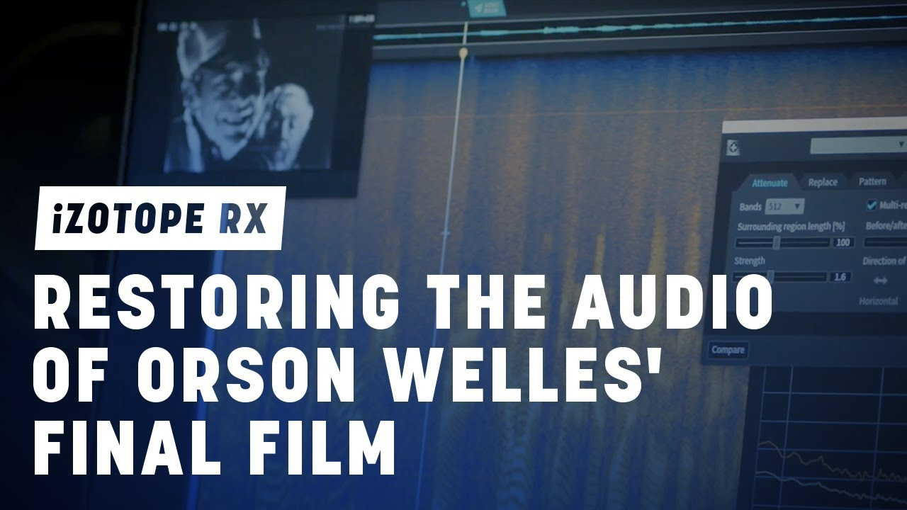 How iZotope RX Helped Restore The Orson Welles Film 'The
