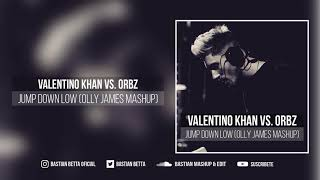 Valentino Khan vs. Orbz - Jump Down Low (Olly James Mashup)