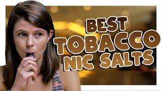 Best Tobacco Flavored Nic Salts - Top 3