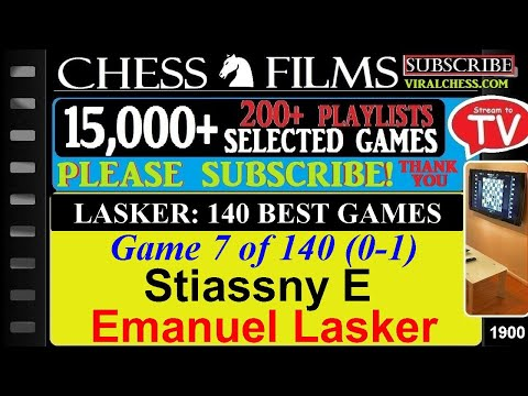 Lasker: 140 Best Games (#7 of 140): Stiassny E  vs. Emanuel Lasker