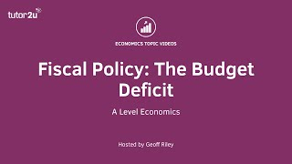 Fiscal Policy: The Budget Deficit