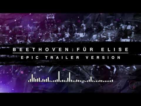 Beethoven's Fur Elise - Epic Trailer Version