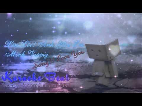 [Karaoke] - Xin Lỗi Anh Yêu Em