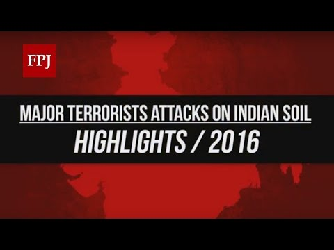 Terrorists Attacks in India - 2016 Highlights