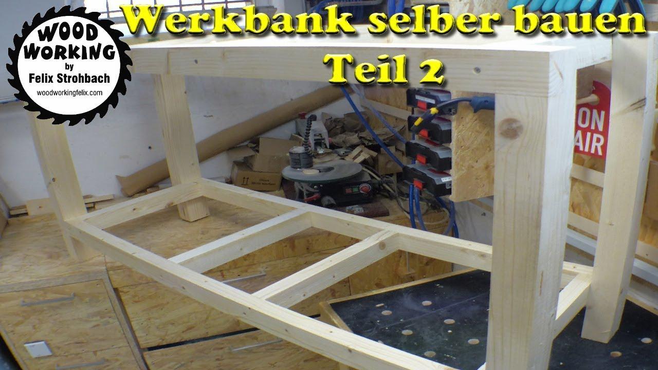 Werkbank selber bauen teil 2 youtube - Werkbank selber bauen youtube ...