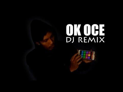 OK OCE DJ REMIX