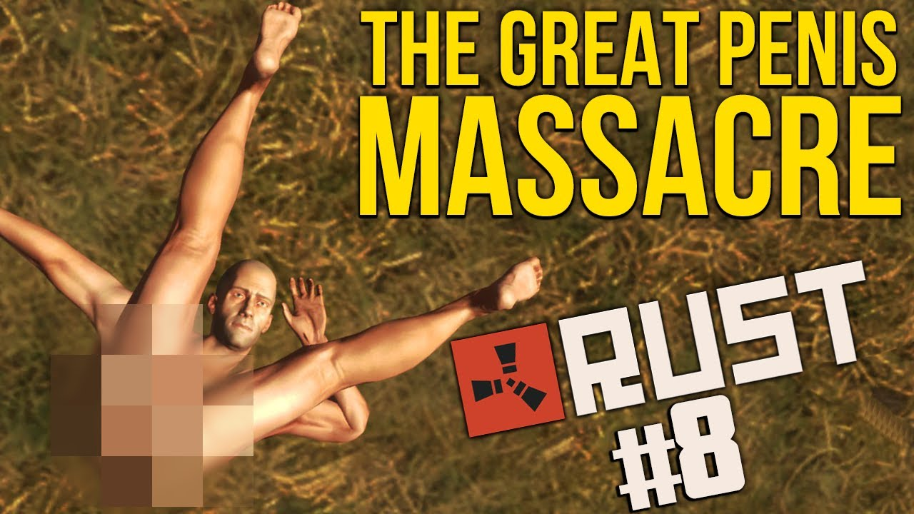 The Great Penis Massacre - RUST #8 - YouTube