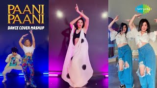 Paani Paani   Badshah   Dance Mashup   Jacqueline Fernandez   Aastha Gill   Gauhar Khan  Awez Darbar